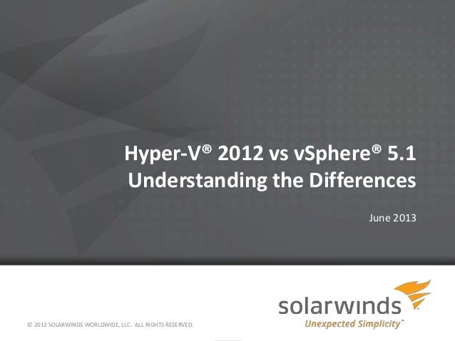 Hyper v® 2012 vs v sphere™ 5.1 understanding the differences