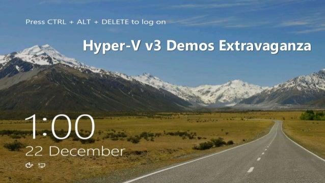 Hyper-V v3 Demos Extravaganza