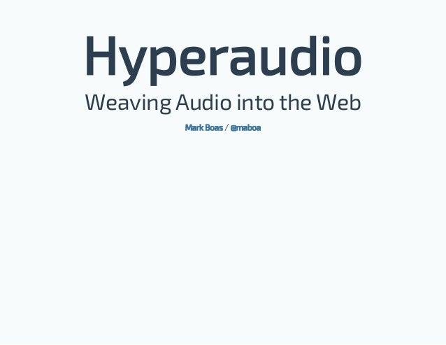 Hyperaudio: Weaving Audio into the Web - Boas