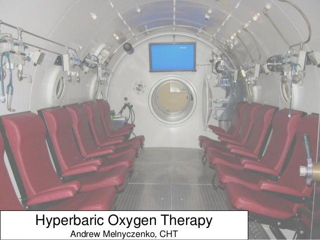 Hyperbaric Oxygen Therapy Andrew Melnyczenko, CHT