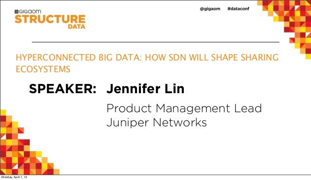 HYPERCONNECTED BIG DATA: HOW SDN WILL SHAPE SHARING ECOSYSTEMS from Structure:Data 2013