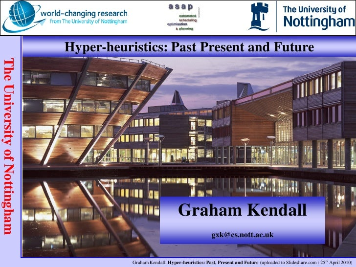Hyper-heuristics: Past Present and Future The University of Nottingham                                                    ...