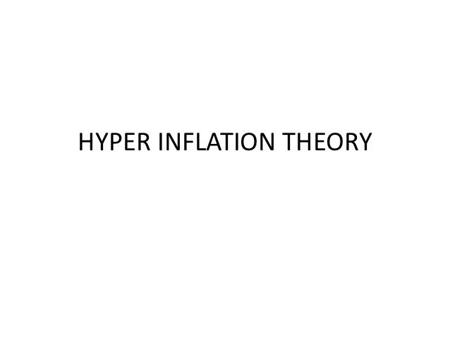 HYPER INFLATION THEORY