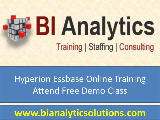 Hyperion Essbase Online Training Attend Free Demo Class www.bianalyticsolutions.com