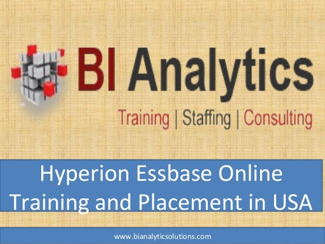 Hyperion Essbase Online Training and Placement in USA www.bianalyticsolutions.com
