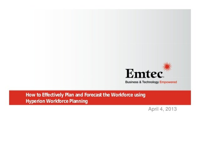 Using Hyperion Workforce Planning to Effectively Plan & Forecast Your Organization's Workforce