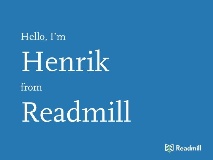 Hello, I'mHenrikfromReadmill