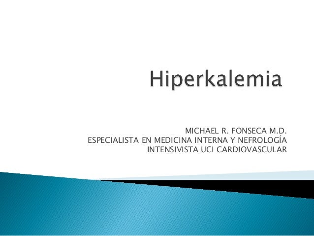 MICHAEL R. FONSECA M.D. ESPECIALISTA EN MEDICINA INTERNA Y NEFROLOGÍA INTENSIVISTA UCI CARDIOVASCULAR