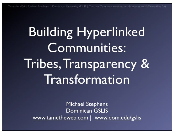 Tame the Web | Michael Stephens | Dominican University GSLIS | Creative Commons Attribution-Noncommercial-Share Alike 3.0 ...