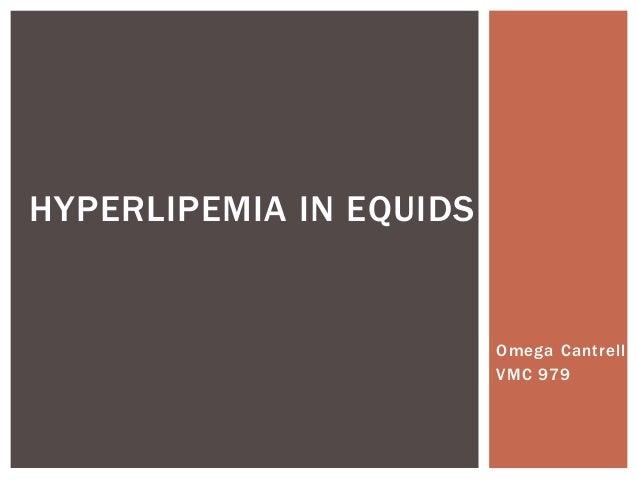 HYPERLIPEMIA IN EQUIDS  Omega Cantrell VMC 979