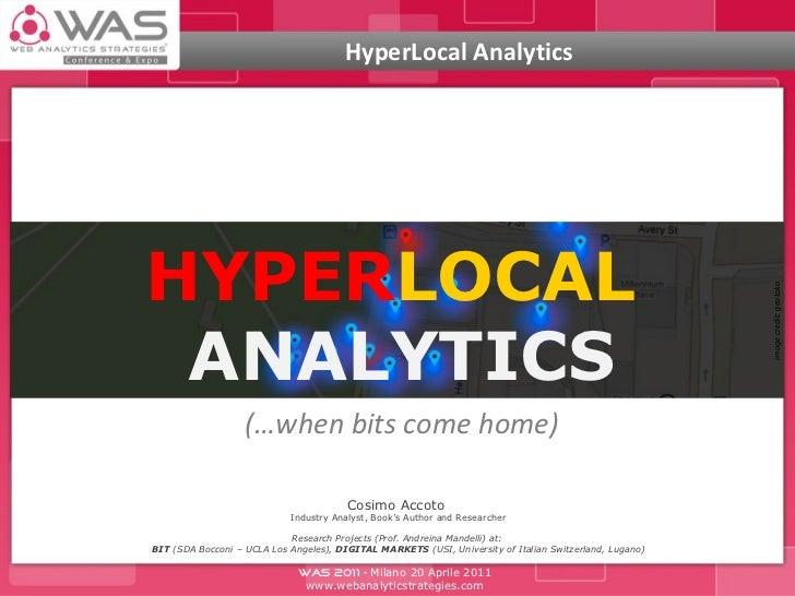 Hyperlocal Analytics Cosimo Accoto WAS 2011
