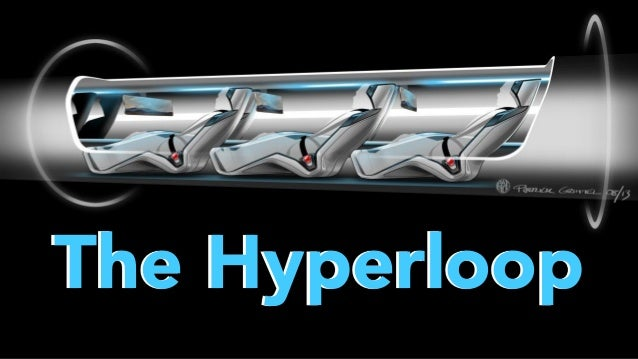 The Hyperloop - Fancy Commute at 800 MPH?