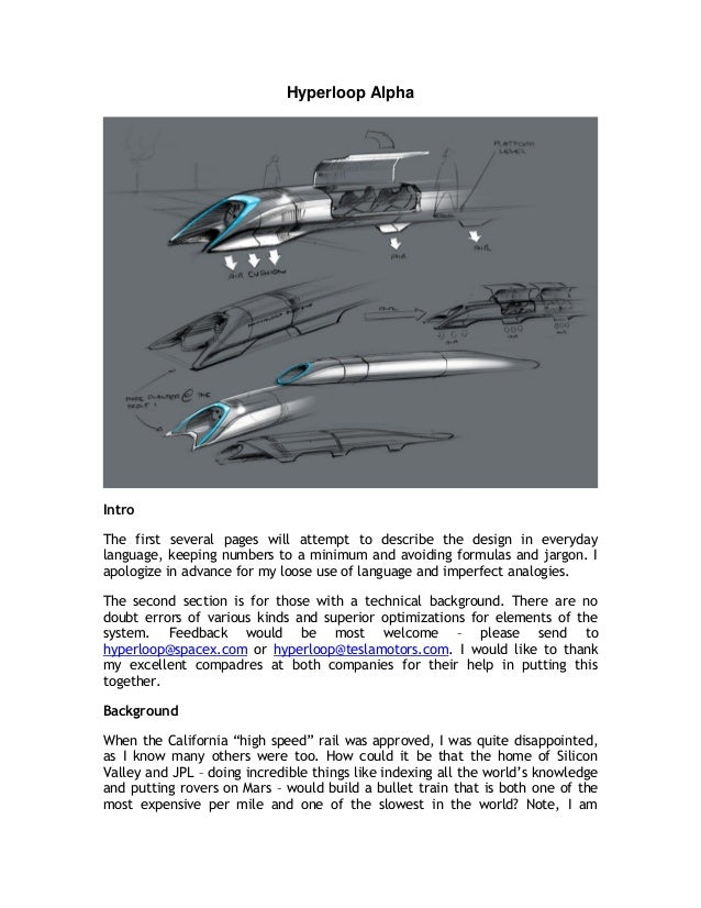 Hyperloop Alpha Intro The first several pages will attempt to describe the design in everyday language, keeping numbers to...