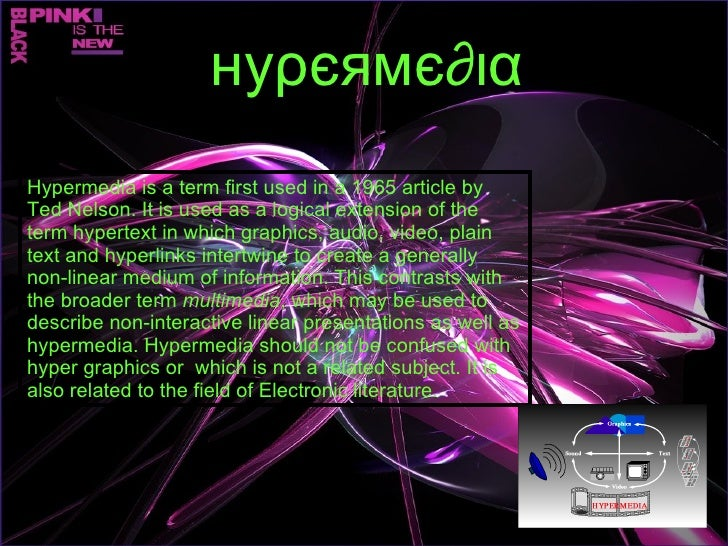 Hypermedia is a term first used in a 1965 article by Ted Nelson. It is used as a logical extension of the term hypertext i...