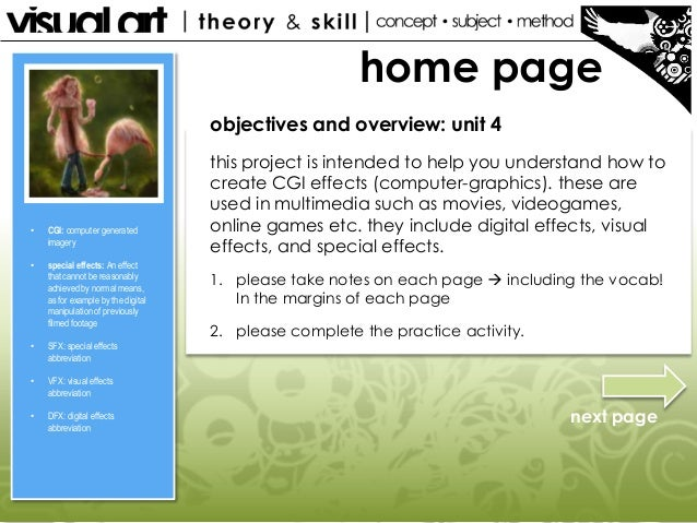 home page objectives and overview: unit 4  •  CGI: computer generated imagery  •  special effects: An effect that cannot b...