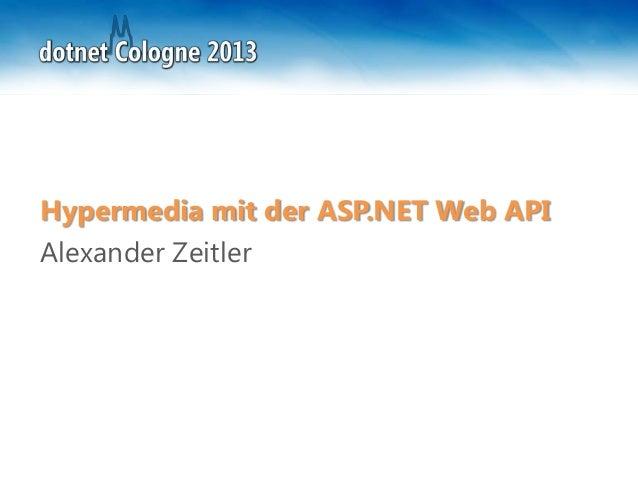 Hypermedia mit der ASP.NET Web APIAlexander Zeitler