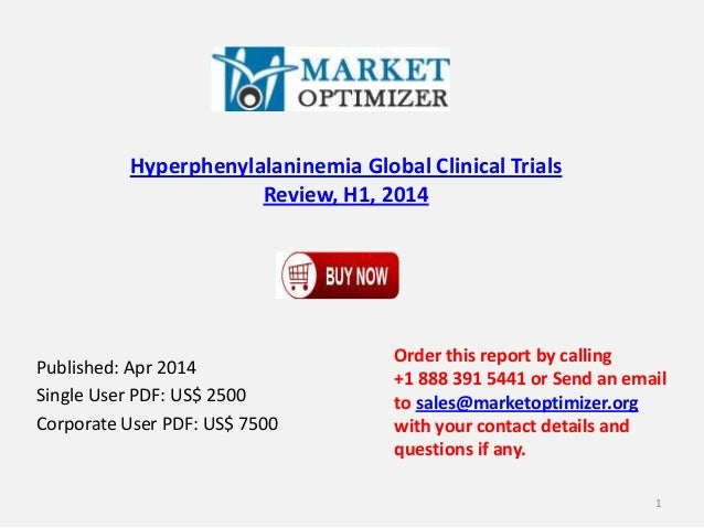 Hyperphenylalaninemia Global Clinical Trials Review, H1, 2014 Published: Apr 2014 Single User PDF: US$ 2500 Corporate User...