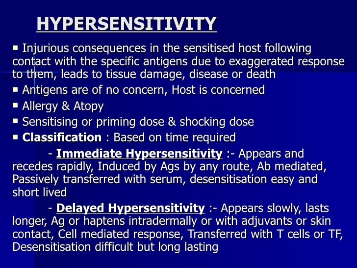 HYPERSENSITIVITY <ul><li>Injurious consequences in the sensitised host following contact with the specific antigens due to...