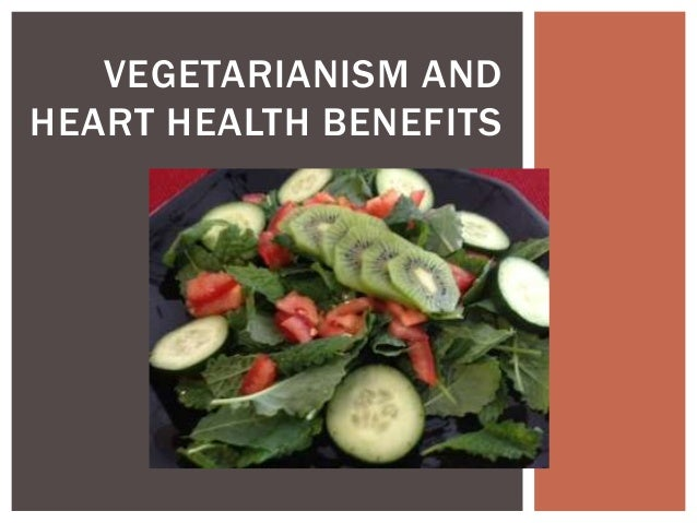 VEGETARIANISM ANDHEART HEALTH BENEFITS