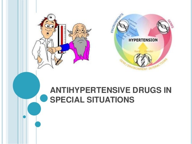 ANTIHYPERTENSIVE DRUGS IN SPECIAL SITUATIONS