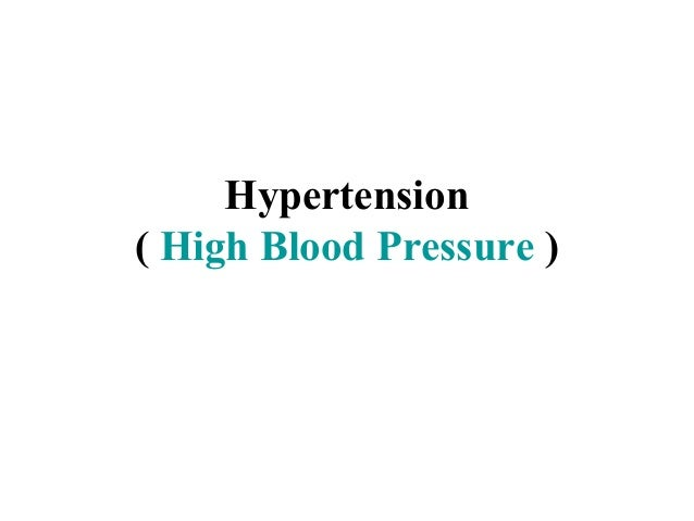 Hypertension ( High Blood Pressure )