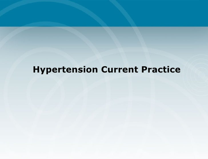 Hypertension Current Practice