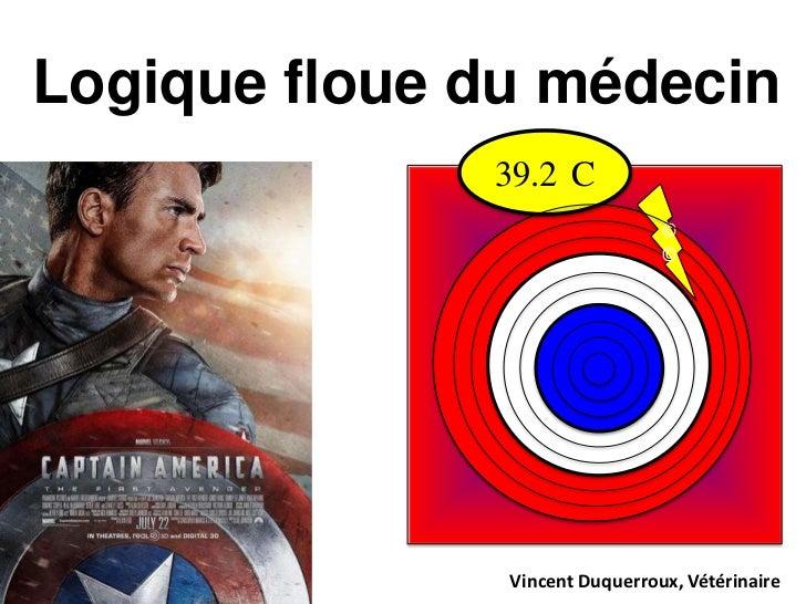 Logique floue du médecin              39.2 C                                ©                                ©            ...