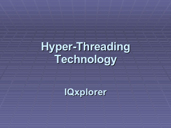 Hyper-Threading Technology IQxplorer