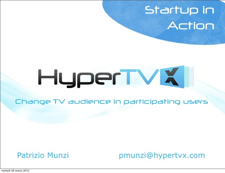 Startup in                                        Action          Change TV audience in participating users           Patr...