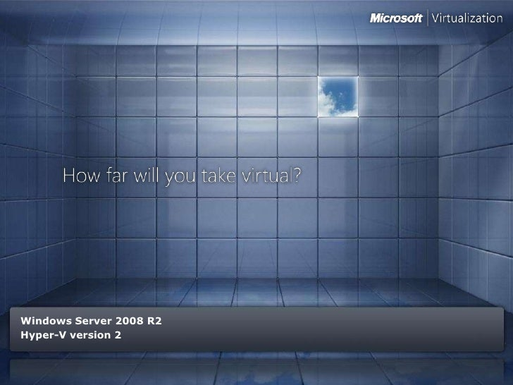 Windows Server 2008 R2 Hyper-V version 2