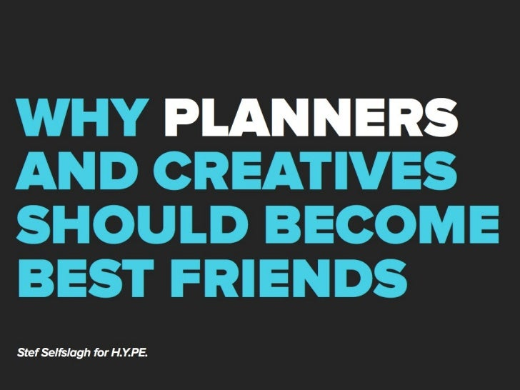 Why planners and creatives should become best friends