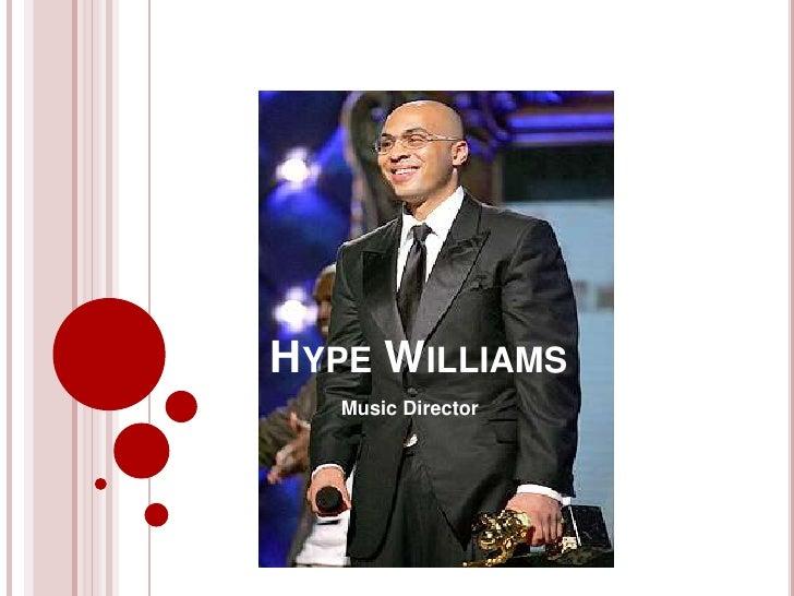 HYPE WILLIAMS   Music Director