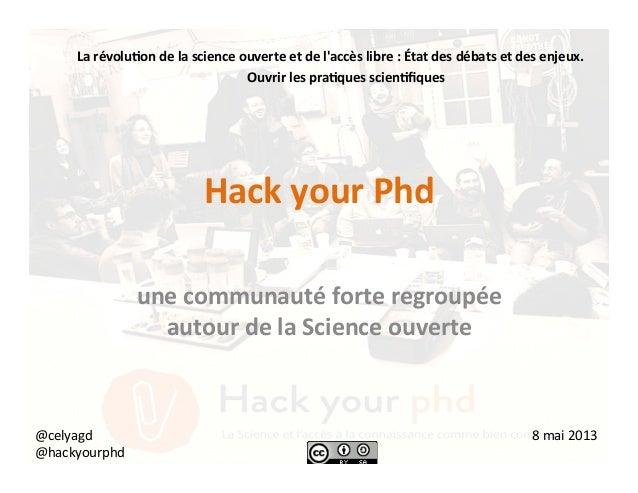 Hack your Phd   une communauté forte regroupée autour de la Science ouverte La révolu:on d...