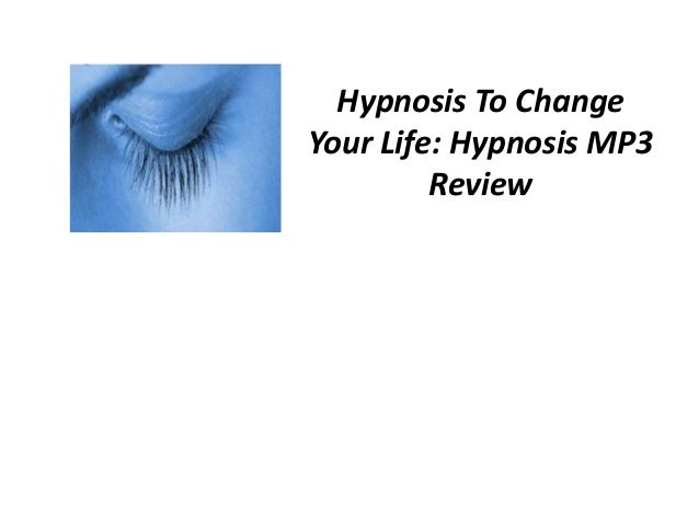 Hypnosis To ChangeYour Life: Hypnosis MP3         Review