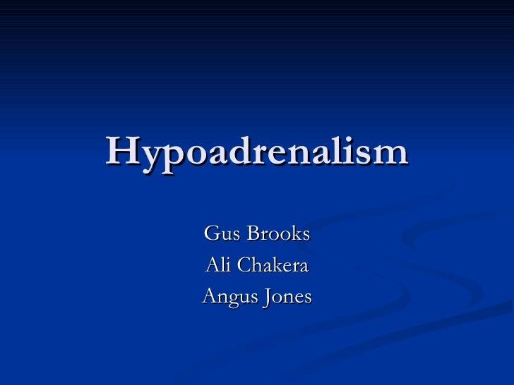 Hypoadrenalism Gus Brooks Ali Chakera Angus Jones