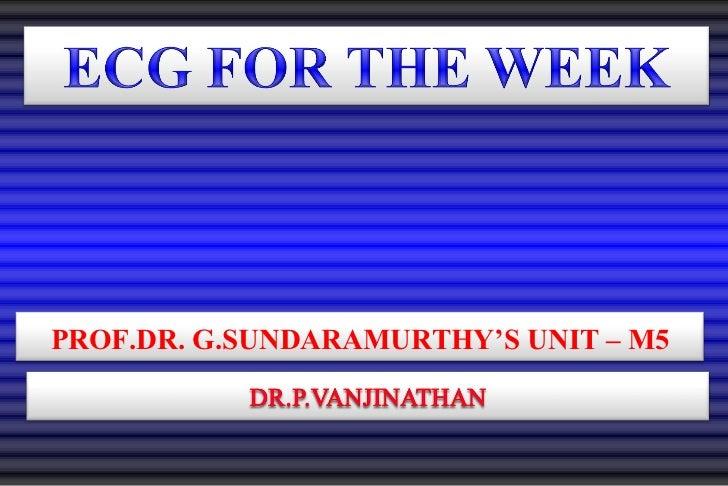 PROF.DR. G.SUNDARAMURTHY'S UNIT – M5