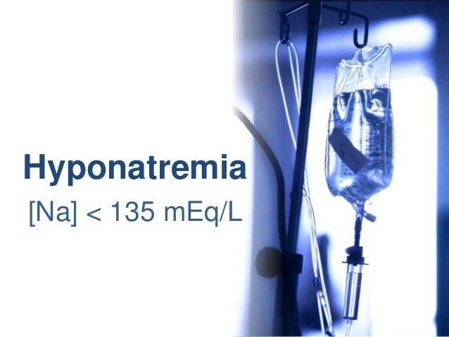 Hyponatremia[Na] < 135 mEq/L