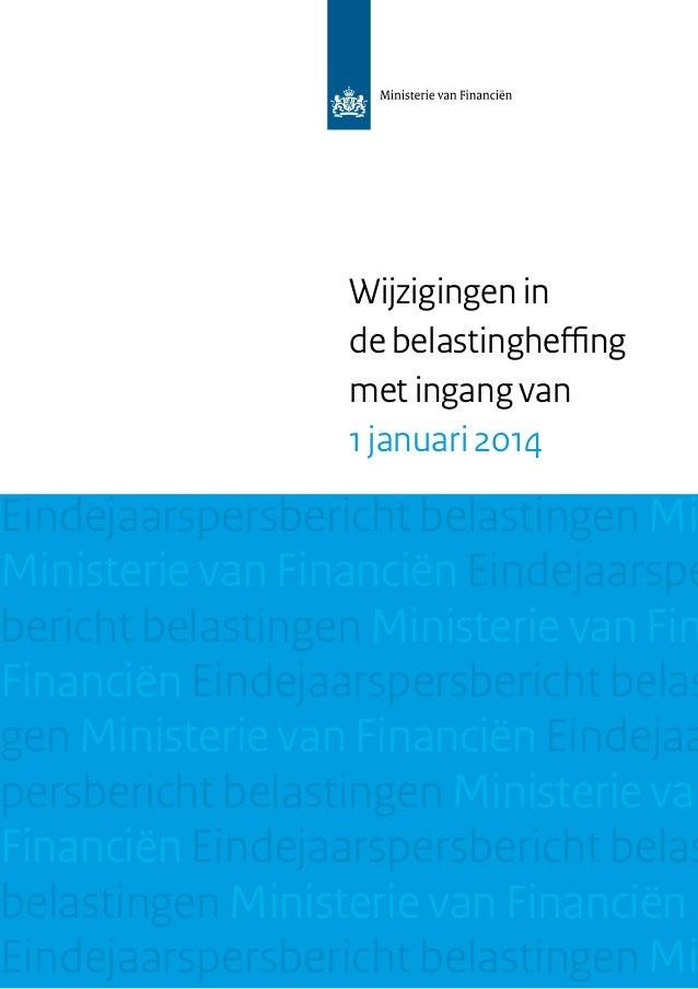 Wijzigingen in de belastingheffing met ingang van 1 januari 2014  Eindejaarspersbericht belastingen Mi Ministerie van Fina...