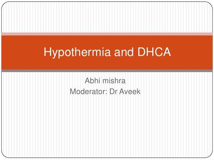 Hypothermia and DHCA       Abhi mishra    Moderator: Dr Aveek