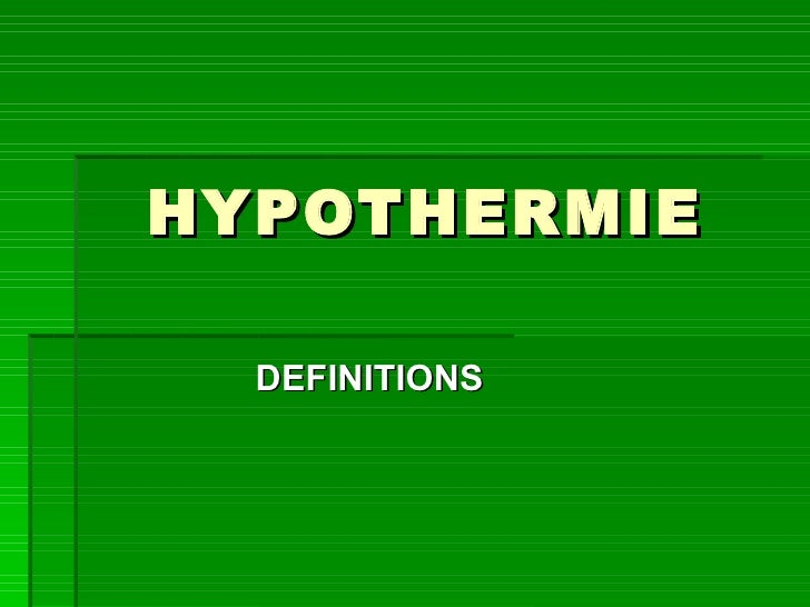 HYPOTHERMIE DEFINITIONS