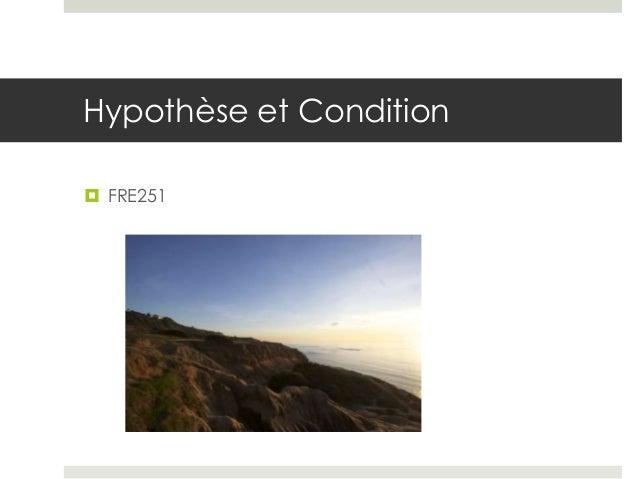 Hypothèse et Condition  FRE251