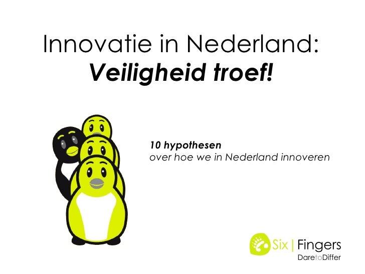 Innovatie In Nederland, Veiligheid Troef
