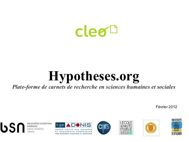 Hypotheses.org Plate-forme de carnets de recherche en sciences humaines et sociales Février 2012
