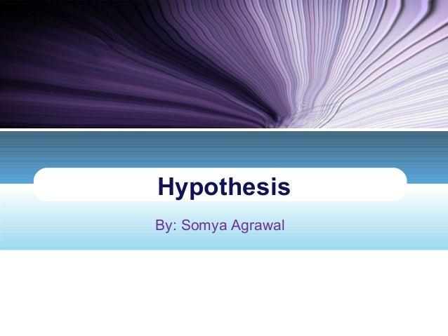 HypothesisBy: Somya Agrawal