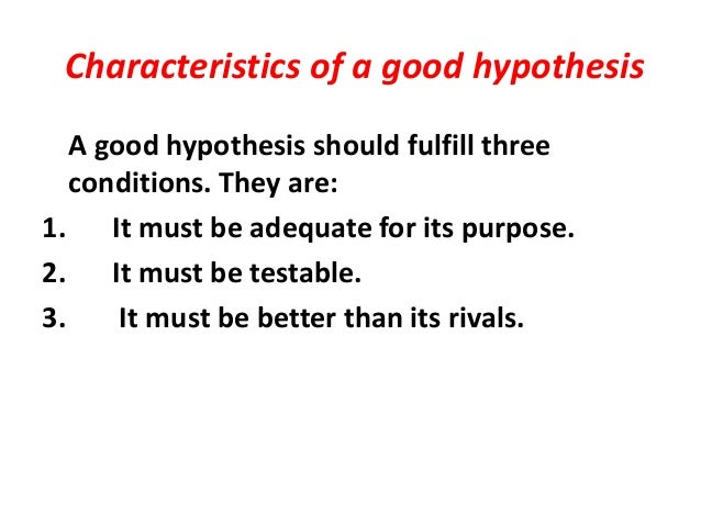 Characteristics of a hypothesis