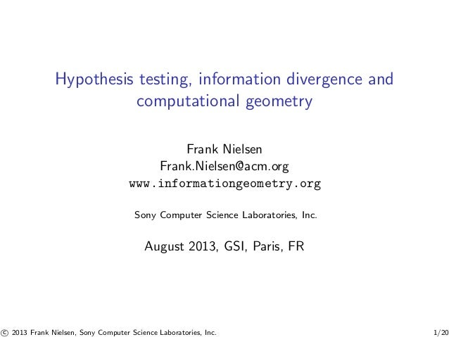 Slides: Hypothesis testing, information divergence and computational geometry