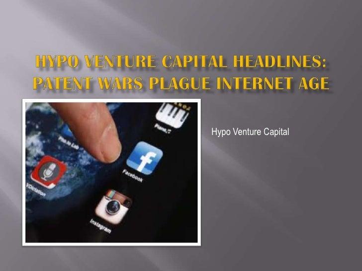 Hypo Venture Capital Headlines: Patent wars plague Internet Age