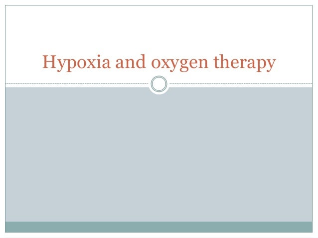 Hypoxia and oxygen therapy