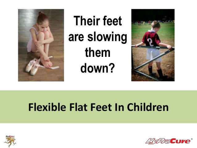Their feet  are slowing  them  down?  Flexible Flat Feet In Children