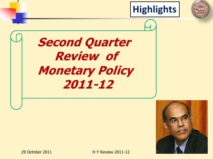 Highlights       Second Quarter         Review of       Monetary Policy           2011-1229 October 2011   H Y Review 2011...